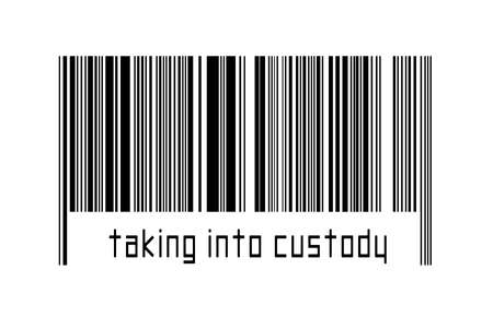 Digitalization concept. Barcode of black horizontal lines with inscription taking into custody below.