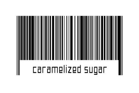 Barcode on white background with inscription caramelized sugar below. Concept of trading and globalization