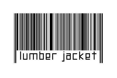 Digitalization concept. Barcode of black horizontal lines with inscription lumber jacket below.