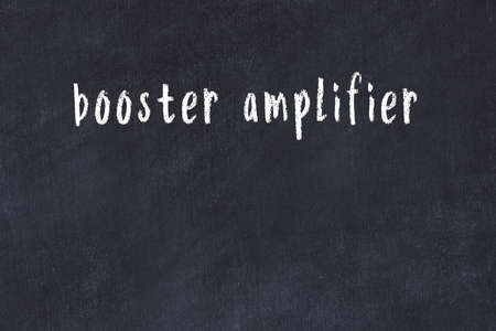 College chalkboard with with handwritten inscription booster amplifier on it