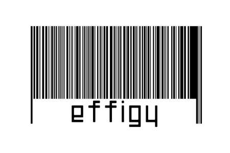 Digitalization concept. Barcode of black horizontal lines with inscription effigy below.
