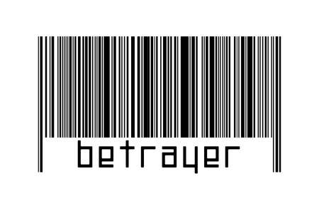 Digitalization concept. Barcode of black horizontal lines with inscription betrayer below.