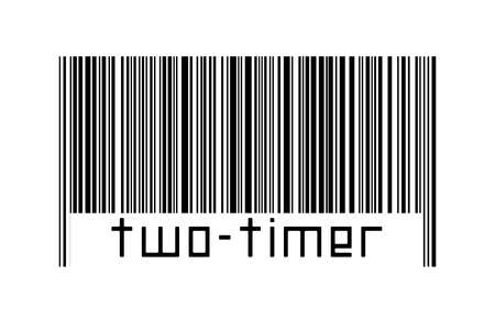 Barcode on white background with inscription two-timer below. Concept of trading and globalization
