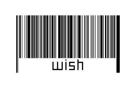 Barcode on white background with inscription wish below. Concept of trading and globalization