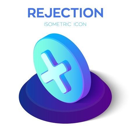 Rejection icon. 3D isometric rejected sign. Check mark. Cross sign in circle - can be used as symbols of wrong, close, deny etc. Created For Mobile, Web, Decor, Application. Vector Illustration. Illustration