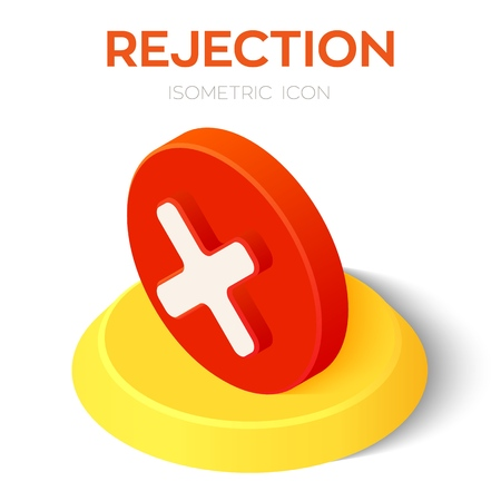 Rejection icon. 3D isometric rejected sign. Check mark. Cross sign in circle - can be used as symbols of wrong, close, deny etc. Created For Mobile, Web, Decor, Application. Vector Illustration