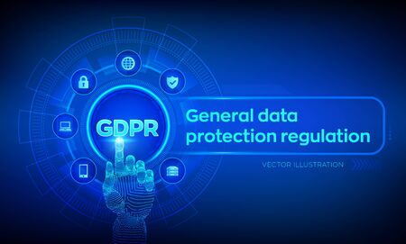 GDPR. General Data Protection Regulation. Cyber security and privacy concept on virtual screen. Protection of personal information. Robotic hand touching digital interface. Vector illustration.