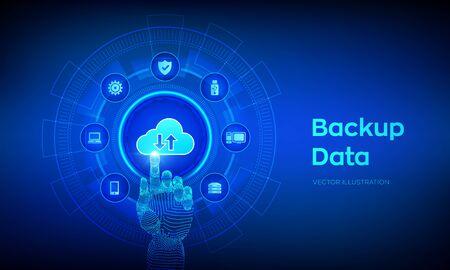 Backup Storage Data. Business data online cloud backup. Internet Technology Business concept. Online connection. Data base. Robotic hand touching digital interface. Vector illustration