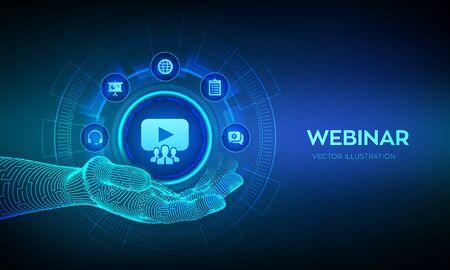 Icono de webinar en mano robótica. Conferencia por Internet. Seminario basado en web. La educación a distancia. Concepto de tecnología empresarial de formación de e-learning en pantalla virtual. Ilustración vectorial