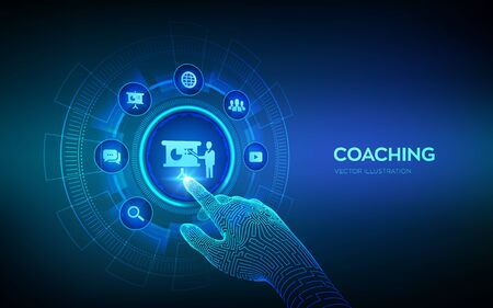 Coaching and mentoring concept on virtual screen. Personal development. Education and e-learning. Webinar, online training courses. Robotic hand touching digital interface. Vector illustration