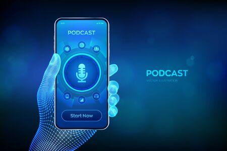 Podcast. Podcasting concept. Internet digital recording, online broadcasting. Audio blog. Radio program. Closeup smartphone in wireframe hand. Vector illustration Vettoriali