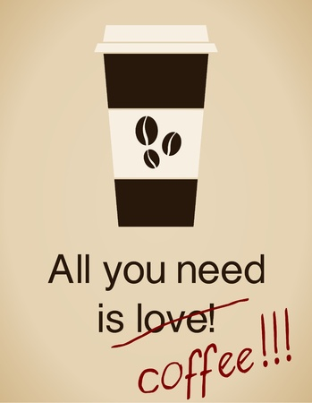 All you need is coffee card in vintage style. Vector
