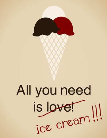 ice cream: All you need is ice cream card in vintage style. Illustration