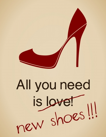 high heels woman: All you need is new shoes card in vintage style.