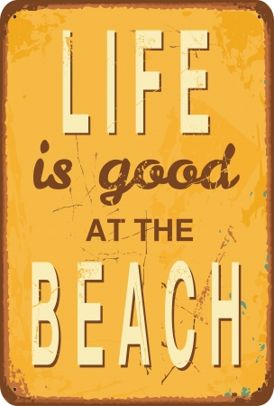 vintage sign: Vintage style tin sign with text Life is good at the Beach Illustration