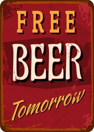 worn sign: Estilo vintage Cartel de chapa Cerveza gratis ma�ana
