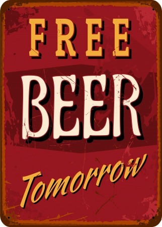 lager beer: Vintage style tin sign Free Beer Tomorrow Illustration