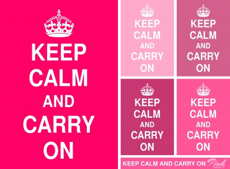 wartime: Keep Calm and Carry On posters in different shades of pink