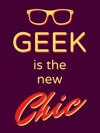 """friki: Fresco estilo retro cartel de """"Geek es el nuevo Chic"""" Vectores"""