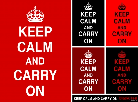 wartime: A set of Keep Calm and Carry On posters in red and black. Illustration