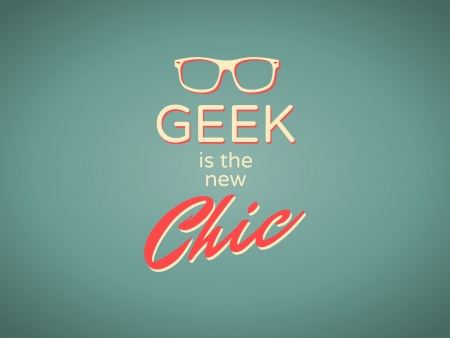 nerd glasses: Cool retro style poster  Geek is the New Chic   Illustration