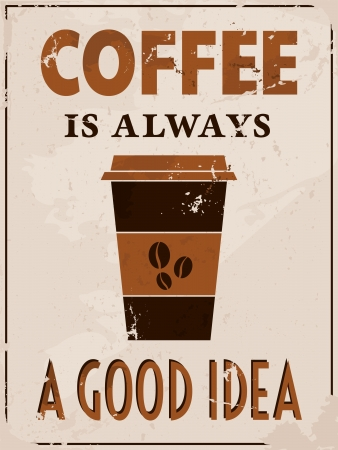 cup of coffee: Poster in vintage style with a coffee cup and text  Illustration