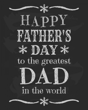 fathers day background: Chalkboard typography card for Father s Day  Illustration