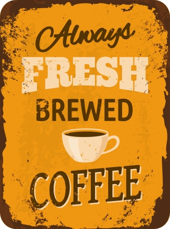 Rusty vintage metal sign with coffee. Vector
