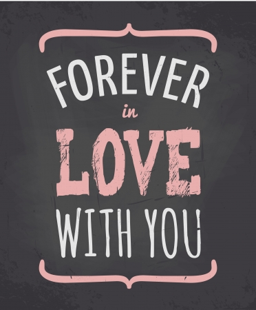 forever: Chalkboard style Valentines Day greeting card. Illustration