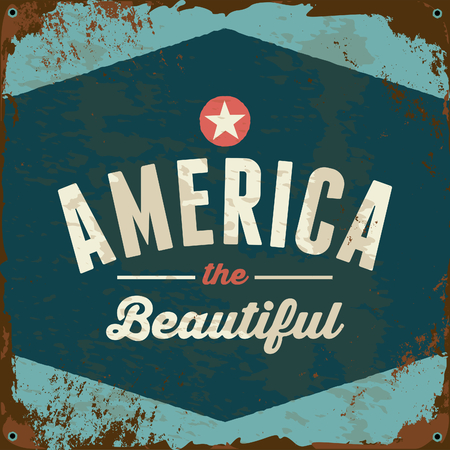Old rusty metal sign with patriotic text design America the Beautiful.  Vector