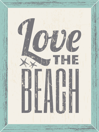 Love the Beach text design vintage poster with wooden frame. Vector