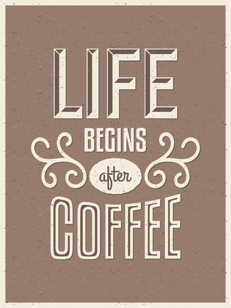 life style: Vintage style typography coffee poster. Life Begins after Coffee.