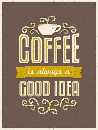 コーヒーカップ: ビンテージ スタイルのコーヒー タイポグラフィ ポスター。コーヒーは、常に良いアイデアです。  イラスト・ベクター素材
