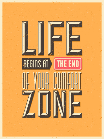 begins: Vintage style typography inspirational poster. Life Begins at the End of Your Comfort Zone. Illustration