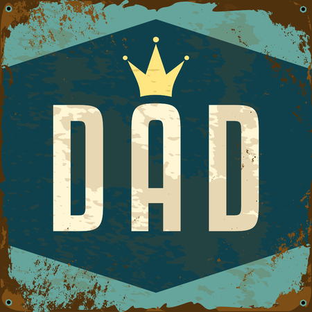 metal sign: Old distressed metal sign with Fathers Day design.