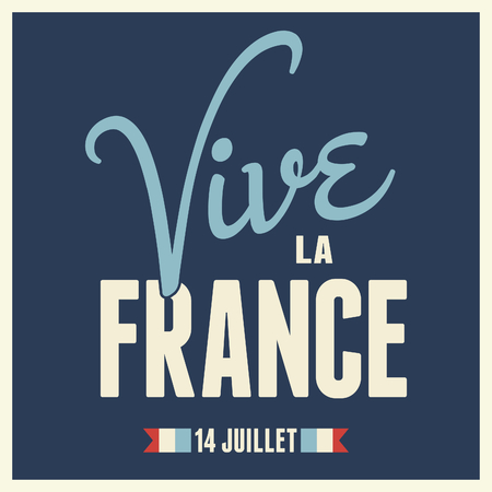 long live: Text design greeting card for the French National Day, July 14. Vive La France. Long Live France.