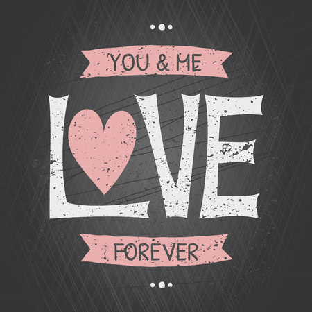 Typographic chalkboard design greeting card for Valentines Day. You & Me Love Forever. Vector