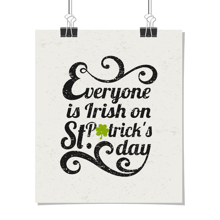st patricks day: Typographic style poster for St. Patricks Day with message Everyone is Irish on St. Patricks Day. Poster design mock-up with paper clips, isolated on white.