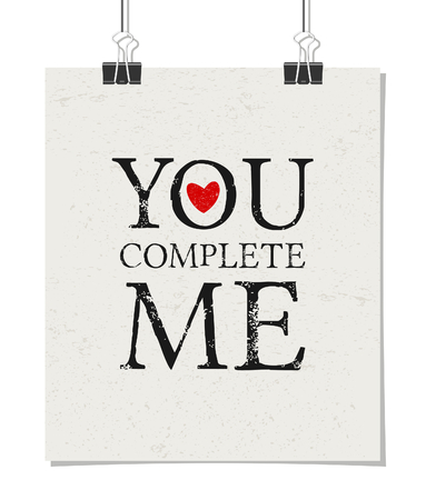 Minimalist style poster for Valentines Day with message You Complete Me. Poster design mock-up with paper clips, isolated on white. Vector