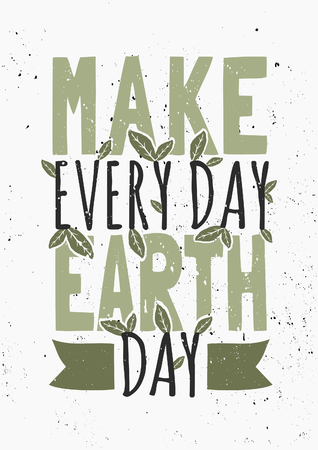 make my day: Typographic design poster for Earth Day. Scalable to a standard A0 or A1 poster size. Illustration
