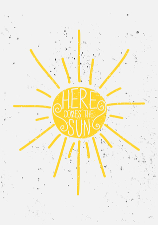 Hand drawn style summer sun with text. Here Comes the Sun typographic design greeting card. 向量圖像