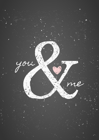 Typographic style greeting card for St. Valentines Day. You & Me chalkboard style design.