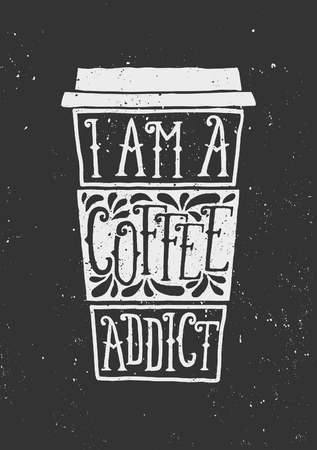 chalk line: Hand drawn cup of coffee with text I Am a Coffee Addict and decorative elements. Chalkboard style vector illustration.