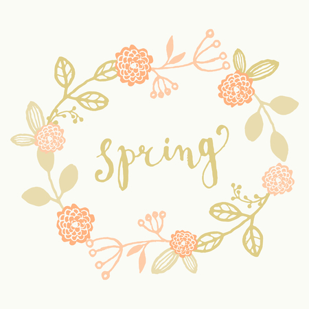 Hand drawn style spring greeting card template with hand lettered text and floral wreath. Vector