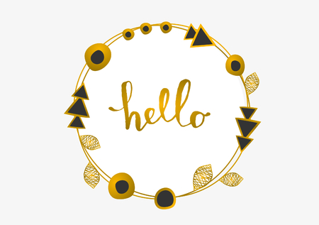 Tribal design round frame in gold and black on white background. Geometric design elements, ornate leaves and beads. Hand lettered text Hello. Elegant invitation greeting card design. Vector