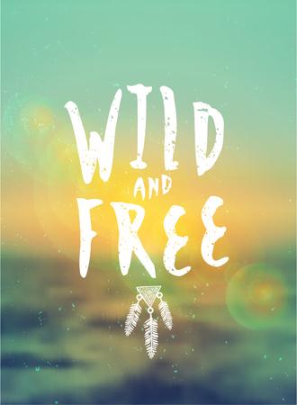 """Diseño tipográfico """"Wild and Free"""" en un fondo borroso verano. de archivos, de malla de degradado y transparencia efectos utilizados Vectores"""