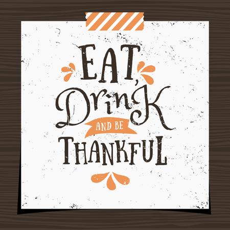 """accion de gracias: Acción de gracias diseño tipográfico plantilla de tarjeta de felicitación. """"Comer, beber y estar agradecido"""" mensaje en negro y naranja sobre fondo blanco. Tarjeta de felicitación para el Día de Acción de Gracias con una tira de cinta washi en el fondo de madera oscura. Vectores"""