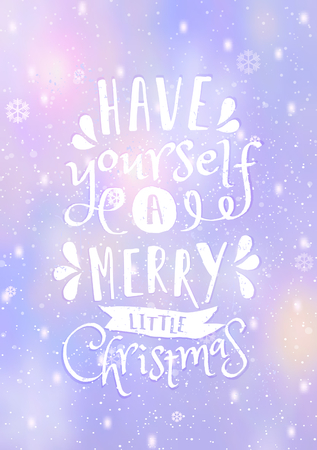 Typographic design Have Yourself a Merry Little Christmas on a blurred abstract winter background with lights and snowflakes. EPS10 file. Gradient mesh and transparency effects used.