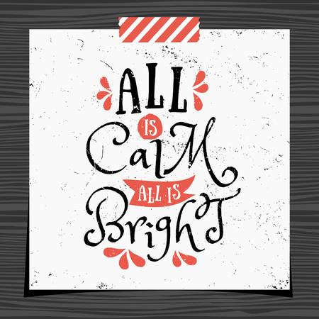 all: Christmas typographic design greeting card template. All is calm, all is bright message in black and red on white background. Greeting card for Christmas with a strip of washi tape on dark wood background. Illustration