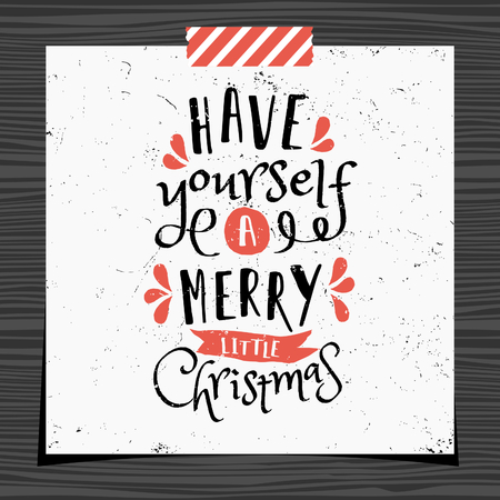 strip design: Christmas typographic design greeting card template. Have Yourself a Merry Little Christmas message in black and red on white background. Greeting card for Christmas with a strip of washi tape on dark wood background. Illustration
